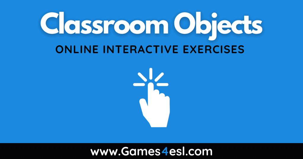 Classroom Objects - Vocabulary Exercises