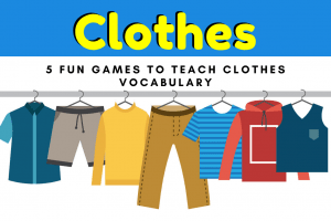 5 Super Fun Activities To Teach Clothes Vocabulary In English