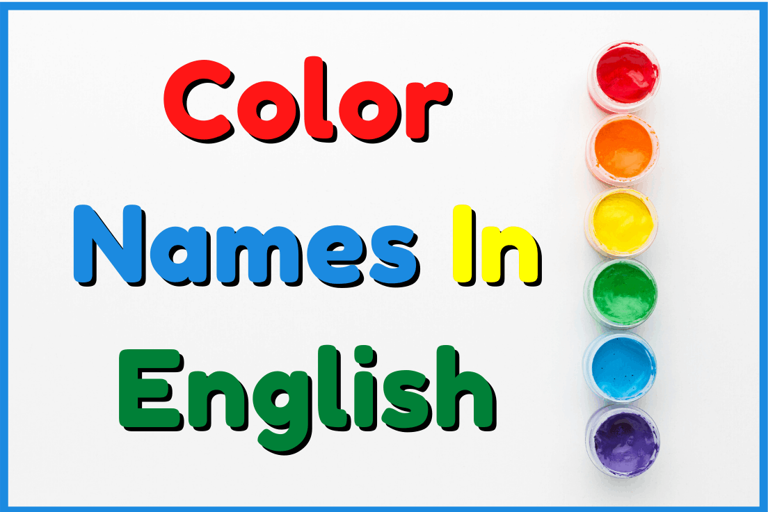 Names Of Colors | List Of Colors In English With Pictures