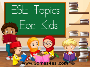 ESL Topics For Kids | 30 English Topics For Kids And Beginner Students