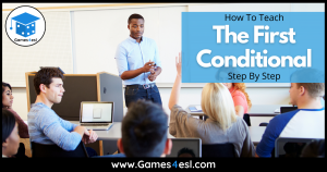 How To Teach The First Conditional – Step By Step