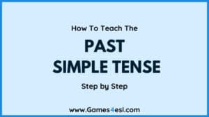 How To Teach The Past Simple Tense   Step By Step