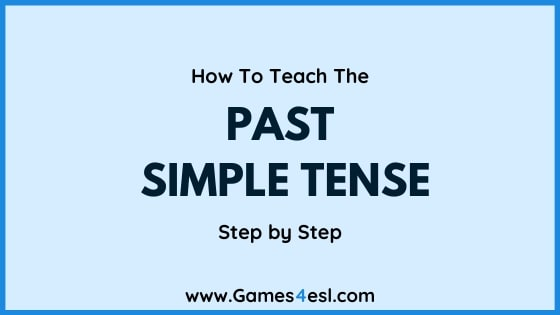 How To Teach The Past Simple Tense