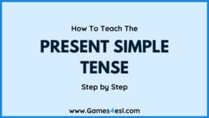 How To Teach The Present Simple Tense   Step By Step
