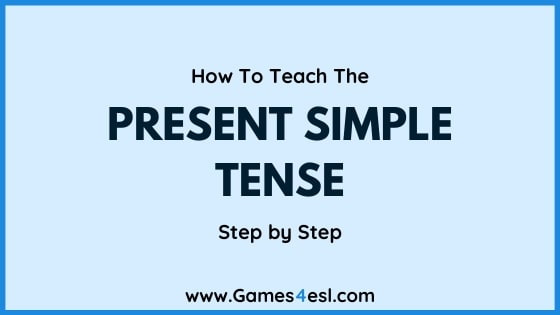 How To Teach The Present Simple Tense Step By Step Games4esl