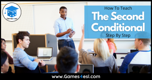 How To Teach The Second Conditional Step By Step