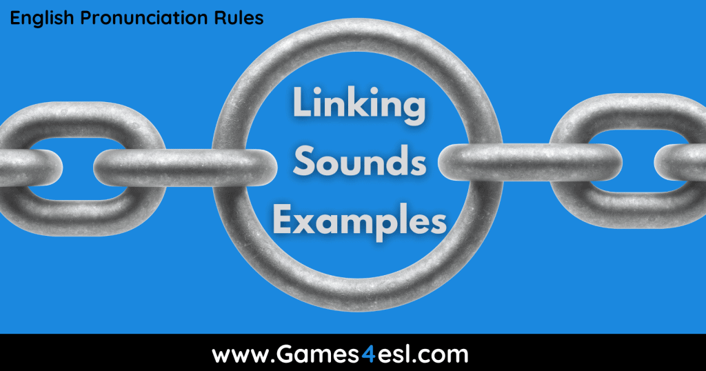 Linking Sounds Examples