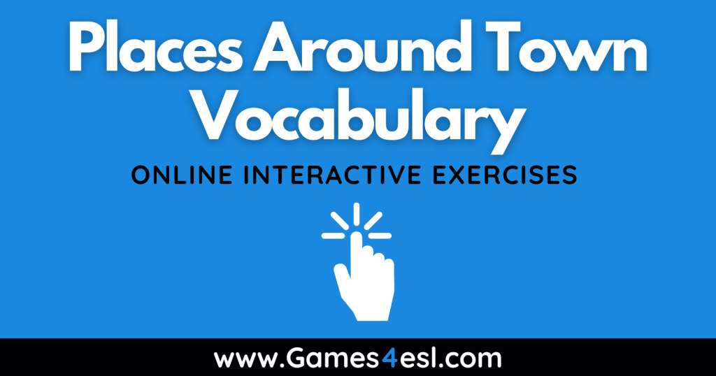 Places Around Town Vocabulary Exercises
