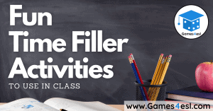 10 Fun Time Filler Activities To Use In Class