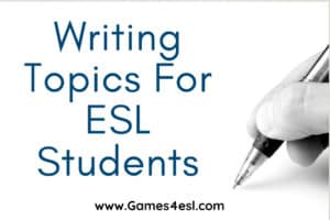 30 Writing Topics and Writing Prompts For ESL Students